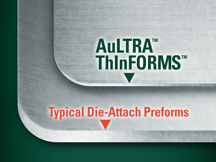 AuLTRA™ThInFORMS™ vs. Typical Die-Attach Preforms